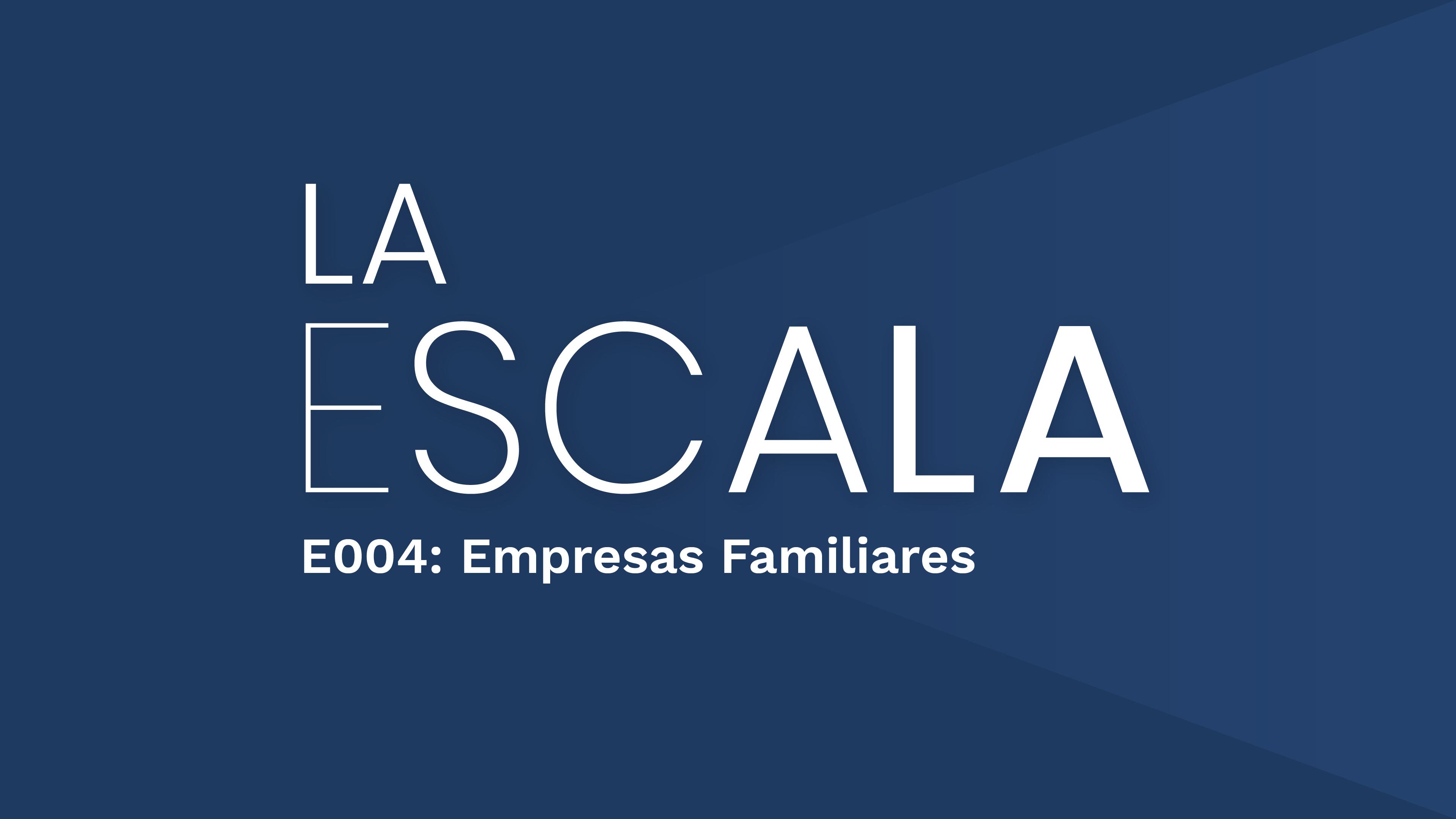 La Escala - Ep 4: Empresas Familiares: Redes de Pertenencia